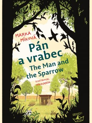 Mikova_The-man-and-the-Sparrow_cover
