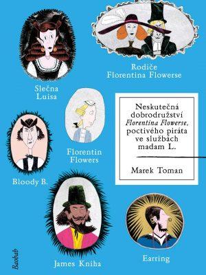Neskutečná dobrodružství Florentina Flowerse obálka